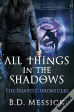 All Things In The Shadows