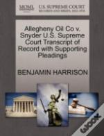 Allegheny Oil Co V. Snyder U.S. Supreme Court Transcript Of Record With Supporting Pleadings