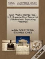 Allen (Walt) V. Rampey (W.) U.S. Supreme Court Transcript Of Record With Supporting Pleadings