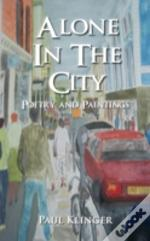 Alone In The City - Poetry And Paintings