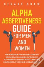 Alpha Assertiveness Guide For Men And Wo