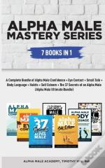 Alpha Male Mastery Series