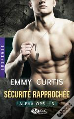Alpha Ops, T3 : Securite Rapprochee