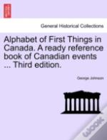 Alphabet Of First Things In Canada. A Re