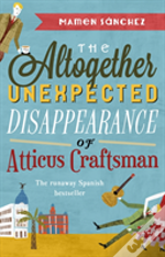 Altogether Unexpected Disappearance Of Atticus Craftsman