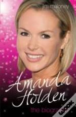 Amanda Holden - The Biography