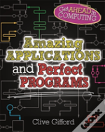 Amazing Applications & Perfect Programs
