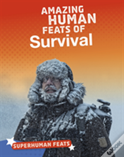 Wook.pt - Amazing Human Feats Of Survival