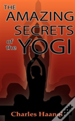 Amazing Secrets Of The Yogi