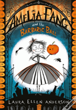 Wook.pt - Amelia Fang And The Barbaric Ball