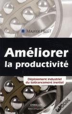 Ameliorer La Productivite.Deploiement Industriel Du Tolerancement Inertiel