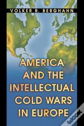 America And The Intellectual Cold Wars In Europe