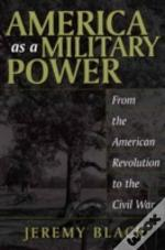 America As A Military Power, 1775-1865