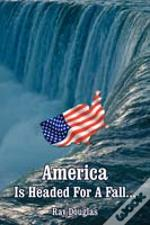 America Is Headed For A Fall...
