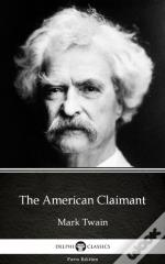 American Claimant By Mark Twain (Illustrated)