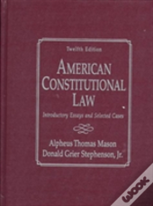 American Constitutional Law:Introductory Essays And Selected Cases