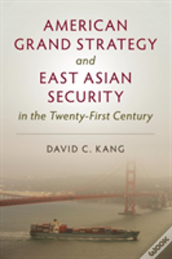 Wook.pt - American Grand Strategy And East Asian Security In The 21st Century