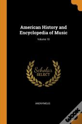 American History And Encyclopedia Of Music; Volume 10