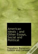 American Ideals : And Other Essays, Soci