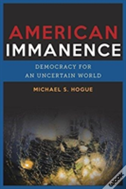 Wook.pt - American Immanence 8211 Democracy In