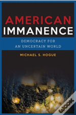 American Immanence 8211 Democracy In
