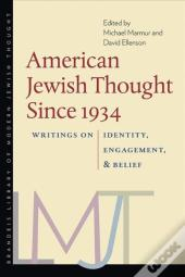 American Jewish Thought Since 1934 - Writings On Identity, Engagement, And Belief
