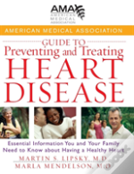 American Medical Association Guide To Preventing And Treating Heart Disease