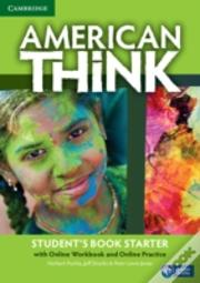 American Think Starter Student'S Book With Online Workbook And Online Practice