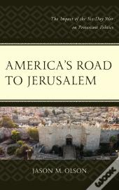 America'S Road To Jerusalem