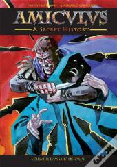 Amiculus: A Secret History: Volume Iii