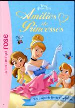 Amities De Princesses 02 - Les Doigts De Fee De Cendrillon