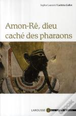 Amon-Re, Dieu Caché Des Pharaons