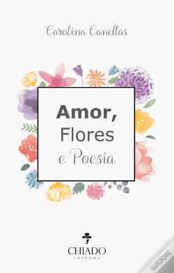 Wook.pt - Amor, Flores e Poesia