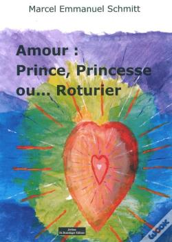 Wook.pt - Amour : Prince, Princesse Ou... Roturier