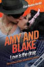 Amy & Blake Love Is The Drug