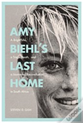 Amy Biehl'S Last Home