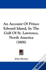 An Account Of Prince Edward Island, In T