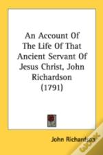 An Account Of The Life Of That Ancient S