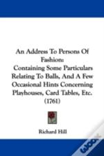 An Address To Persons Of Fashion: Contai