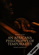 An Africana Philosophy Of Temporality