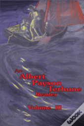 An Albert Payson Terhune Reader Vol. Iii