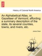 An Alphabetical Atlas, Or, Gazetteer Of