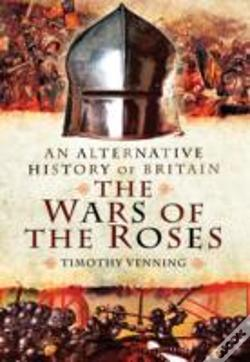 Wook.pt - An Alternative History Of Britain: The War Of The Roses