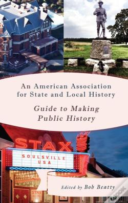 Wook.pt - An American Association For State And Local History Guide To Making Public History