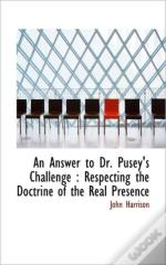 An Answer To Dr. Pusey'S Challenge : Res