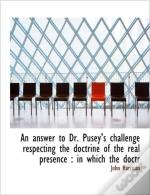 An Answer To Dr. Pusey'S Challenge Respe