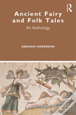 An Anthology Of Ancient Fairy Tales