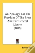 An Apology For The Freedom Of The Press