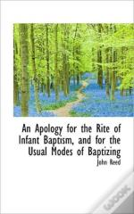 An Apology For The Rite Of Infant Baptis