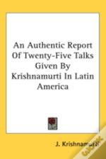 An Authentic Report Of Twenty-Five Talks